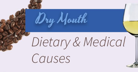 What Causes Dry-Mouth? | Dietary & Medical Causes of Dry-Mouth