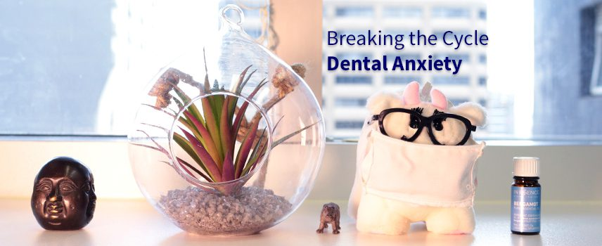 Guide to Dental Anxiety | Breaking the Cycle of Anxiety at the Dentist